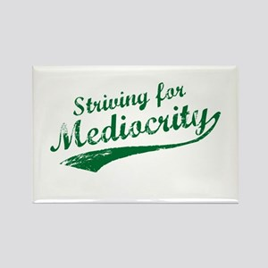 'Striving for Mediocrity' Rectangle Magnet